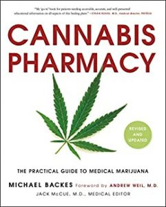 Cannabis Pharmacy: The Practical Guide to Medical Marijuana by Michael Backes