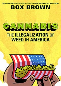 """Cannabis: The Illegalization of Weed in America by Brian """"Box"""" Brown"""
